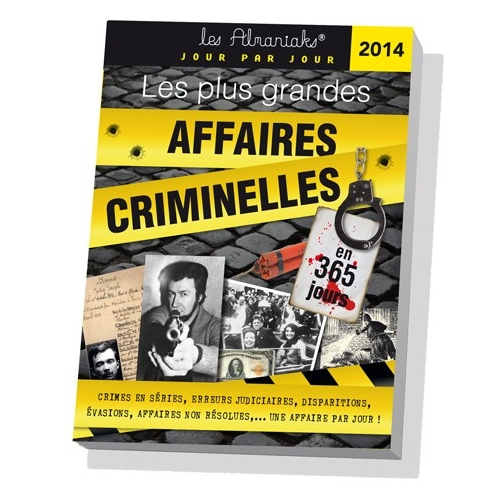 Almaniak Les plus grandes affaires criminelles 2014