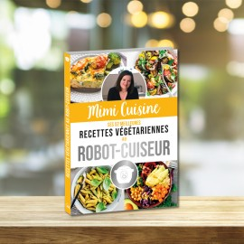 Mimi Cuisine, Its 52 best vegetarian recipes in a robot cooker